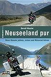 Neuseeland pur: Neun Monate jobben, reisen und Motorrad fahren