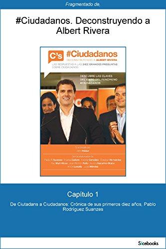 Capítulo 1 de #Ciudadanos. De Ciutadans a Ciudadanos: Crónica de sus primeros... por Pablo R. Suanzes