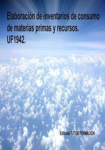 Elaboración de inventarios de consumo de materias primas y recursos. UF1942.
