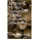 Biography: My War Experiences in Two Continents (Annotated) (English Edition)