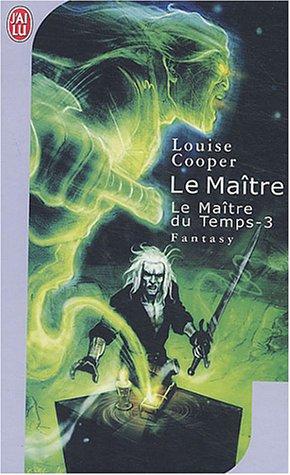 Le Maître du temps, tome 3 : Maître