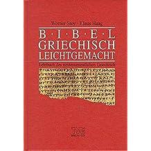 Bibelgriechisch leichtgemacht. Lehrbuch des neutestamentlichen Griechisch (TVG - Lehrbücher)