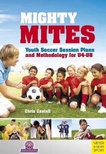 Mighty Mites: Youth Soccer Session Plans and Methodology for U4-U8 (English Edition)