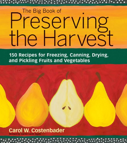 the-big-book-of-preserving-the-harvest-150-recipes-for-freezing-canning-drying-and-pickling-fruits-a