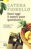 Scarica Libro Dacci oggi il nostro pane quotidiano Ricordi sogni e ricette di una famiglia come tante La mia (PDF,EPUB,MOBI) Online Italiano Gratis