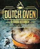 Produkt-Bild: Dutch Oven ? Das Outdoor Kochbuch: Die 100 besten Dutch Oven Rezepte für Fans der Outdoor Küche (Dutch Oven Kochbuch, Black Pots, Lagerfeuer Kochbuch, Draußen kochen, Camping Kochbuch)