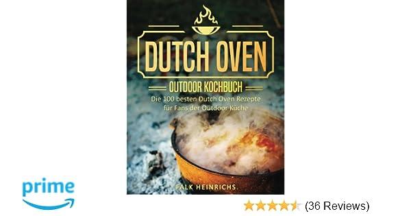 Outdoor Küche Gerichte : Dutch oven u das outdoor kochbuch die besten dutch oven