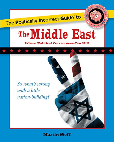 The Politically Incorrect Guide to the Middle East (Politically Incorrect Guides (Paperback))