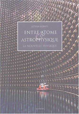 Entre atome et astrophysique : la nouvelle physique