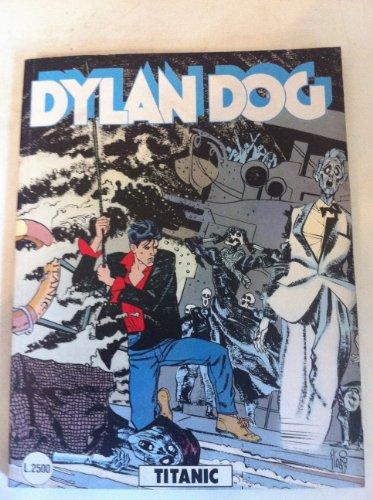DYLAN DOG NUMERO 90 TITANIC SERGIO BONELLI EDITORE 1994 PRIMA EDIZIONE