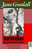 Wilde Schimpansen. Verhaltensforschung am Gombe-Strom - Jane Goodall