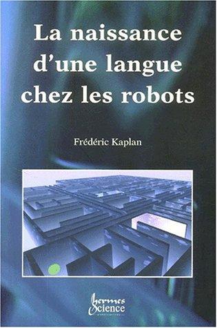 La naissance d'une langue chez les robots par Frédéric Kaplan