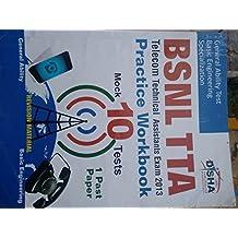 BSNL TTA Exam 2013 Practice Workbook (1 Solved + 10 Practice Sets) (Old Edition)