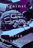Against The Law: The Classic Account of a Homosexual in 1950s Britain (Weidenfeld & Nicolson 50th Anniversary List)