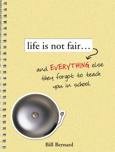 Life Is Not Fair...: And Everything Else They Forget to Teach in School (English Edition)