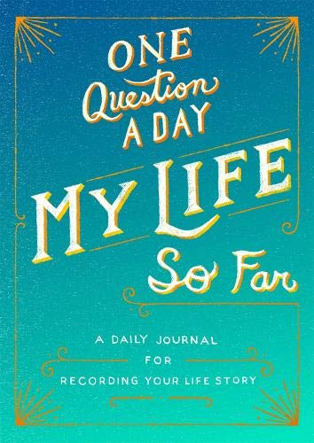 One Question a Day: My Life So Far: A Daily Journal for Recording Your Life Story (International Edition)