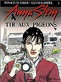 ANNA STEIN TOME 1 - LE TIR AUX PIGEONS