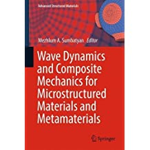 Wave Dynamics and Composite Mechanics for Microstructured Materials and Metamaterials (Advanced Structured Materials)