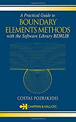 A Practical Guide to Boundary Element Methods with the Software Library BEMLIB by C. Pozrikidis (2002-05-15)