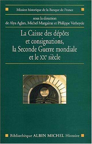 La Caisse des dépôts et consignations : La Seconde Guerre mondiale et le XXe siècle