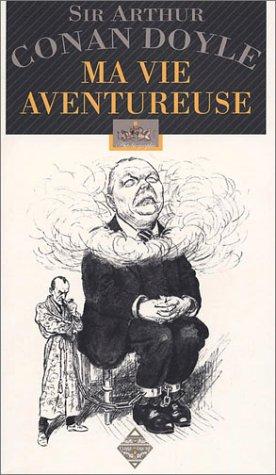 Ma vie aventureuse. Autobiographie par Arthur Conan Doyle