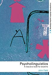 Psycholinguistics: A Resource Book for Students (Routledge English Language Introductions) by John Field (2003-03-23)