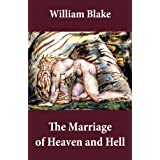 The Marriage of Heaven and Hell (Illuminated Manuscript with the Original Illustrations of William Blake)