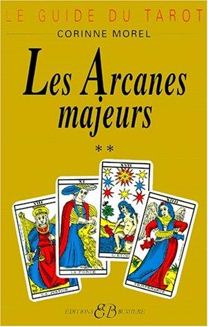 Le guide du tarot, tome 2 : Les arcanes majeurs par Corinne Morel