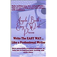Angela Booth's Easy-Write Process: Write The EASY WAY… Like a Professional Writer (English Edition)