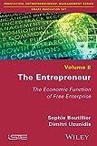 The Entrepreneur: The Economic Function of Free Enterprise (Innovation, Entrepreneurship, Management: Smart Innovation Set)