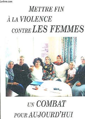 Mettre fin à la violence contre les femmes : Un combat pour aujourd'hui par Collectif