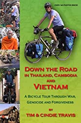 Down the Road in Thailand, Cambodia and Vietnam: A Bicycle Tour Through War, Genocide and Forgiveness (English Edition)