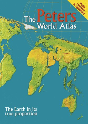 PETERS WORLD ATLAS, THE : The Earth in its True Proportion
