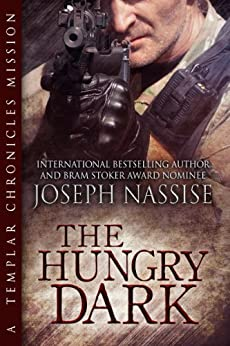 The Hungry Dark: A Templar Chronicles Novella by [Nassise, Joseph]