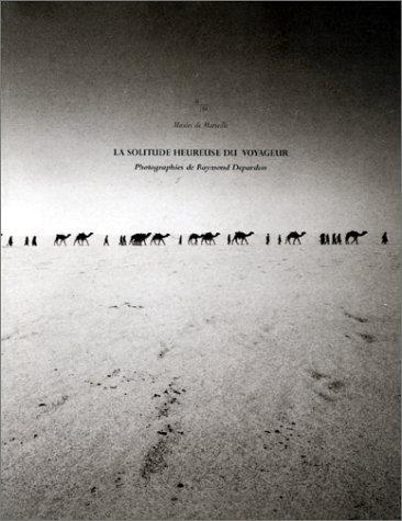 La solitude heureuse du voyageur : Photographies de Raymond Depardon par Benoît Coutancier