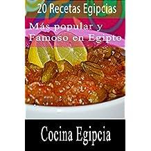 20 Recetas Egipcias: más populares y famosas en Egipto  (Cocina Egipcia) (Spanish Edition)