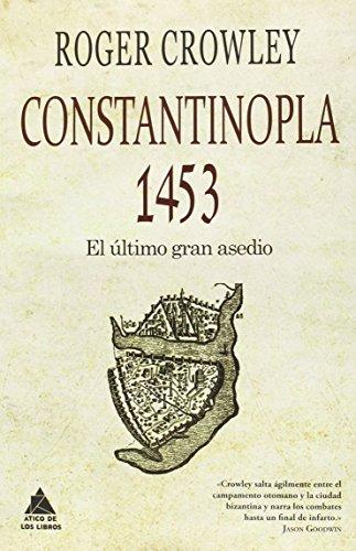 Descargar Libro Constantinopla 1453 (Ático Historia) de Roger Crowley