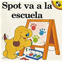 Spot Goes to School: Spot Va a La Escuela (Picture Puffin Books)