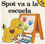 Spot Goes to School: Spot Va a La Escuela (Picture Puffin Books)