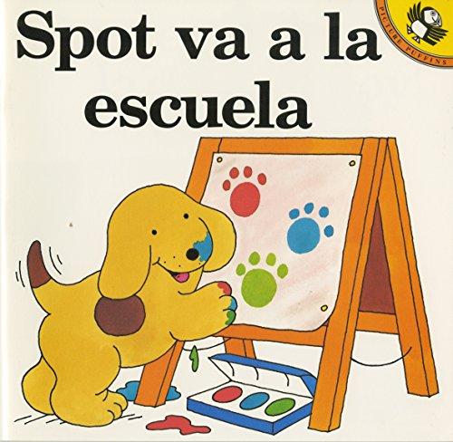 Spot Goes to School: Spot Va a La Escuela (Picture Puffin Books) por Eric Hill