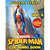 Marvel Spider-Man Coloring Book: OFFICIAL SERIES - VOLUME 4 - Cool Coloring Book For Kids, Boys, Adults Who Loves Spider-Man (Avenger Team Superheroes) With 25 Premium Images