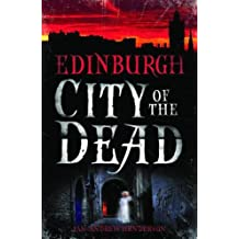 Edinburgh: City of the Dead