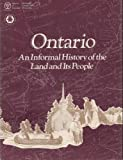 Ontario: An Informal History of the Land and Its People [Paperback] by Robert...