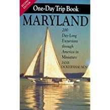 The Maryland One-Day Trip Book: 200 Day-Long Excursions Through America in Miniature