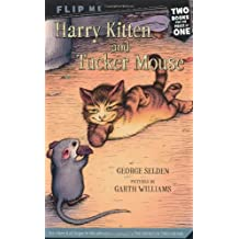 Harry Kitten and Tucker Mouse / Chester Cricket's Pigeon Ride (Chester Cricket and His Friends) by George Selden (2009-09-01)