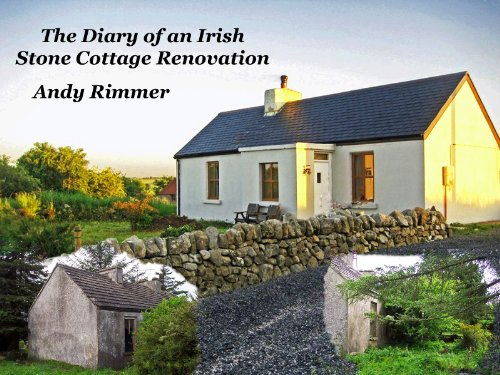 The Diary of an Irish Stone Cottage Renovation (English Edition)