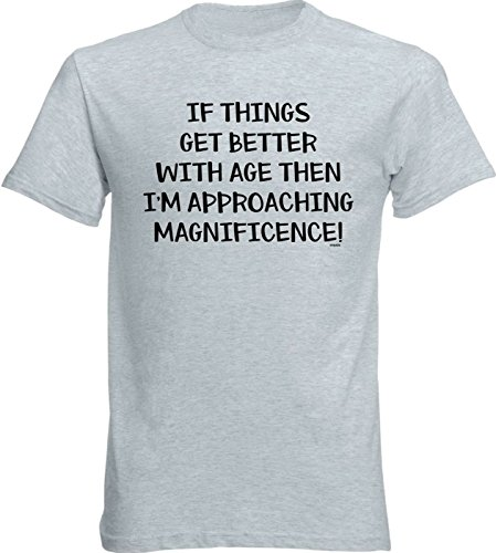 Ryware If Things Get Better with Age Then I'm Approaching Magnificence! Mens Grey Birthday T-Shirt