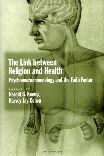 The Link Between Religion And Health: Psychoneuroimmunology And The Faith Factor por Harvey J. Cohen epub