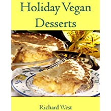 Holiday Vegan Desserts (Holiday Vegan Cookbooks) (English Edition)