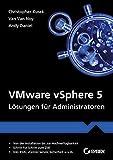 VMware vSphere 5: Lösungen für Administratoren